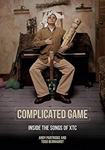Complicated Game: Inside the Songs of XTC: Englische Originalausgabe/Original English edition.