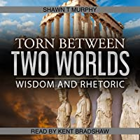 Torn Between Two Worlds: Wisdom and Rhetoric