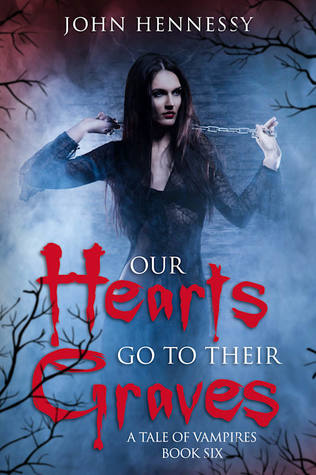 Our Hearts Go To Their Graves (A Tale of Vampires #2)