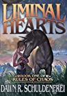 Liminal Hearts (Rules of Chaos, #1)