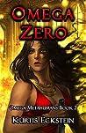 Omega Zero (Omega Metahumans, #2)