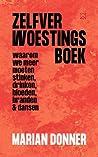 Zelfverwoestingsboek: waarom we meer moeten stinken, drinken, bloeden, branden en dansen