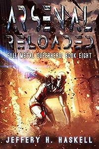 Arsenal Reloaded (Full Metal Superhero Book #8)