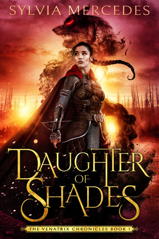 Daughter of Shades (The Venatrix Chronicles, #1)