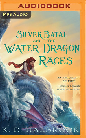 Silver Batal and the Water Dragon Races by K D  Halbrook