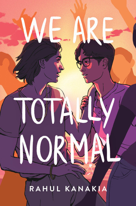 We Are Totally Normal - Rahul Kanakia