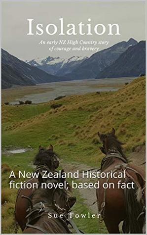 Isolation: A New Zealand Historical fiction novel; based on fact