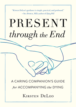 Present through the End by Kirsten DeLeo