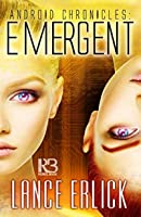 Emergent (Android Chronicles)