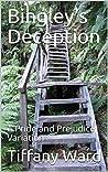 Bingley's Deception: A Pride and Prejudice Variation