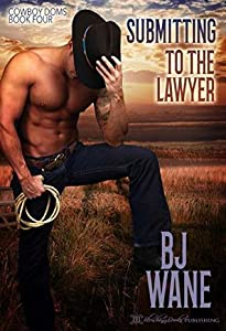 Submitting to the Lawyer (Cowboy Doms, #4)