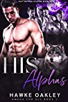 His Alphas (Omega for All #1)