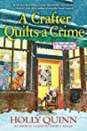 A Crafter Quilts a Crime  (A Handcrafted Mystery #3)