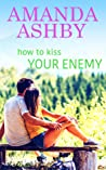 How to Kiss Your Enemy