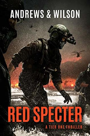 Red Specter - Tier One Thrillers - Book 5  - Brian Andrews & Jeffrey Wilson