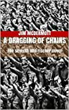 A Dragging of Chains: The seventh Otto Fischer novel