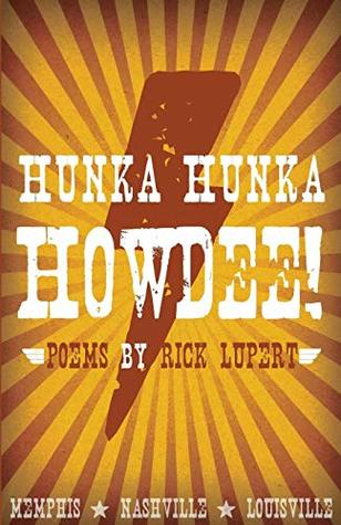 Hunka Hunka Howdee! Poetry from Memphis, Nashville, and Louis... by Rick Lupert