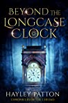 Beyond the Longcase Clock (Chronicles of the Chiliad, #1)