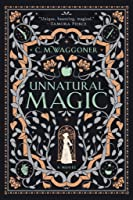 Unnatural Magic Lib/E