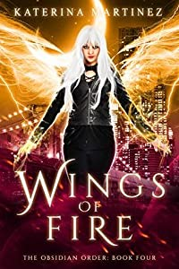Wings of Fire (The Obsidian Order #4)