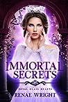 Immortal Secrets (Royal Glass Hearts, #1)