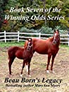Beau Born's Legacy: Book Seven of the Winning Odds Series