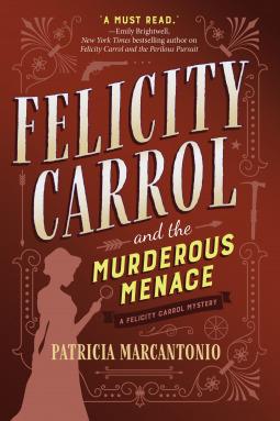 Felicity Carrol and the Murderous Menace (Felicity Carrol Mystery #2)