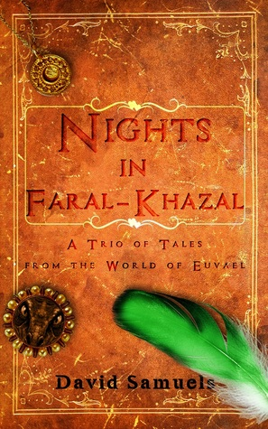 Three Nights in Faral-Khazal by David M. Samuels
