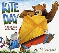 Kite Day: A Bear and Mole Book