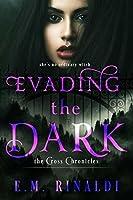 Evading the Dark (Cross Chronicles #1)