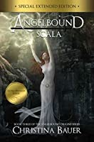 Scala: New & Lengthened 2019 Edition (Angelbound Origins Book 2)