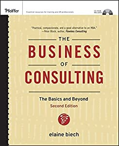 The Business of Consulting: The Basics and Beyond (Essential Knowledge Resource (Hardcover))