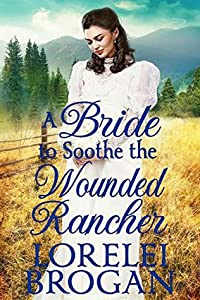 A Bride to Soothe the Wounded Rancher