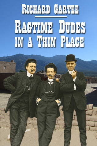 Ragtime Dudes in a Thin Place