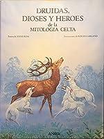 Druidas, dioses y héroes de la mitología celta
