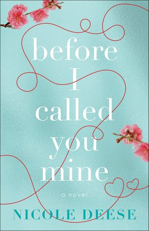 Before I Called You Mine by Nicole Deese