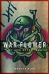 War Flower: My Li...