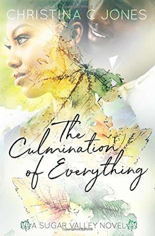 The Culmination of Everything (Sugar Valley #1)