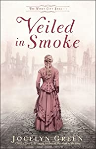Veiled in Smoke (The Windy City Saga, #1)