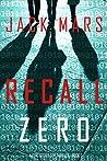 Recall Zero (Agent Zero Spy Thriller #6)