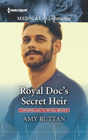 Royal Doc's Secret Heir (Cinderellas to Royal Brides #2)