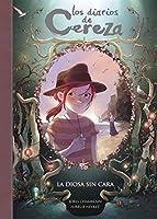 La diosa sin cara (Serie Los diarios de Cereza #4)