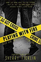 Playing With Fire (Geek Girl Mysteries, #1)