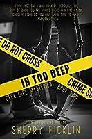 In Too Deep (Geek Girl Mysteries, #2)