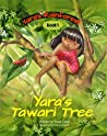Yara's Tawari Tree (Yara's Rainforest #1)