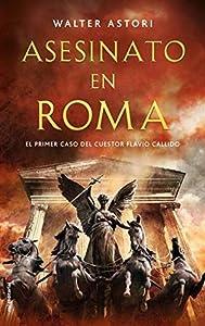 Asesinato en Roma: El primer caso del cuestor Flavio Callido