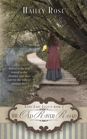 The Old River Road by Hailey  Rose