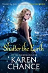 Shatter the Earth (Cassandra Palmer, #10)