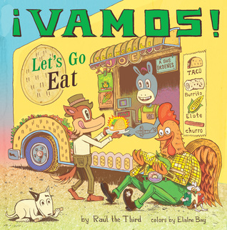 """Picture Book """"¡Vamos! Let's Go Eat""""  by Raúl the Third"""