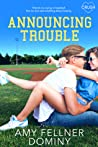 Announcing Trouble by Amy Fellner Dominy